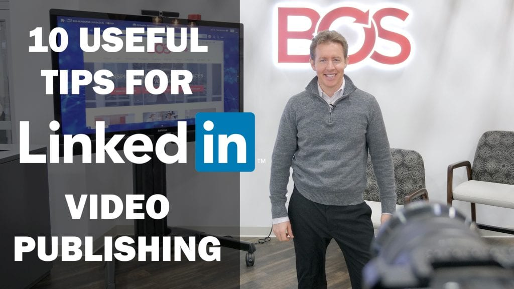 10 Tips for Publishing Videos on LinkedIn